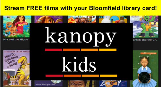 Kanopy Kids. Stream free films with your Bloomfield library card.