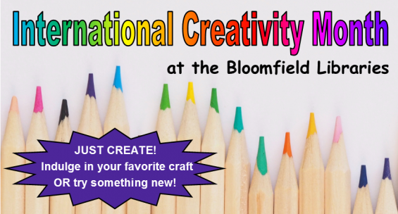 International Creativity Month at the Bloomfield libraries.