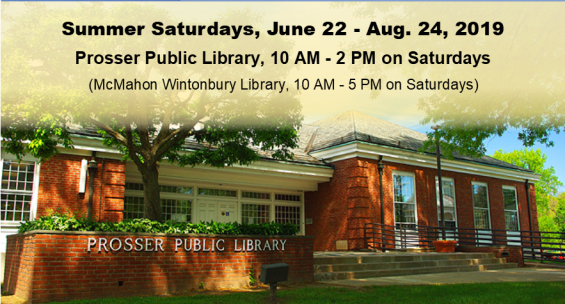 Summer Saturdays, June 22 to August 24, 2019. Prosser open 10 am to 2 pm. McMahon Wintonbury open 10 am to 5 pm.