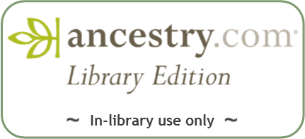 Ancestry Library Edition, in-Library use only