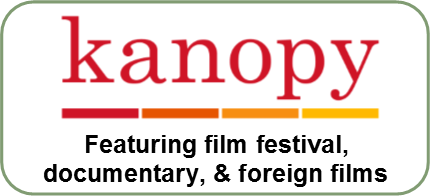 Kanopy. Featuring film festival, documentary, and foreign films