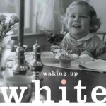 Waking Up White by Debby Irving book cover