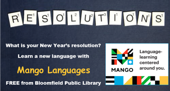 What is your New Year's resolution? Learn a new language with Mango Languages, free from Bloomfield Public Library