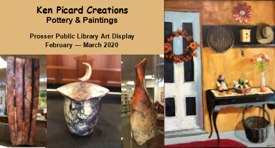 Ken Picard Creations Paintings and Pottery on display at Prosser Public Library February to March 2020