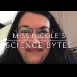 Miss Nicole's Science Bytes