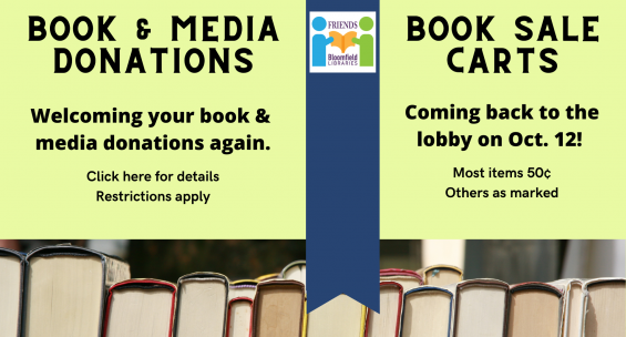 friends accepting book and media donations again click here for details restrictions apply. book sale carts are back in the lobby on october 12. most items are 50 cents